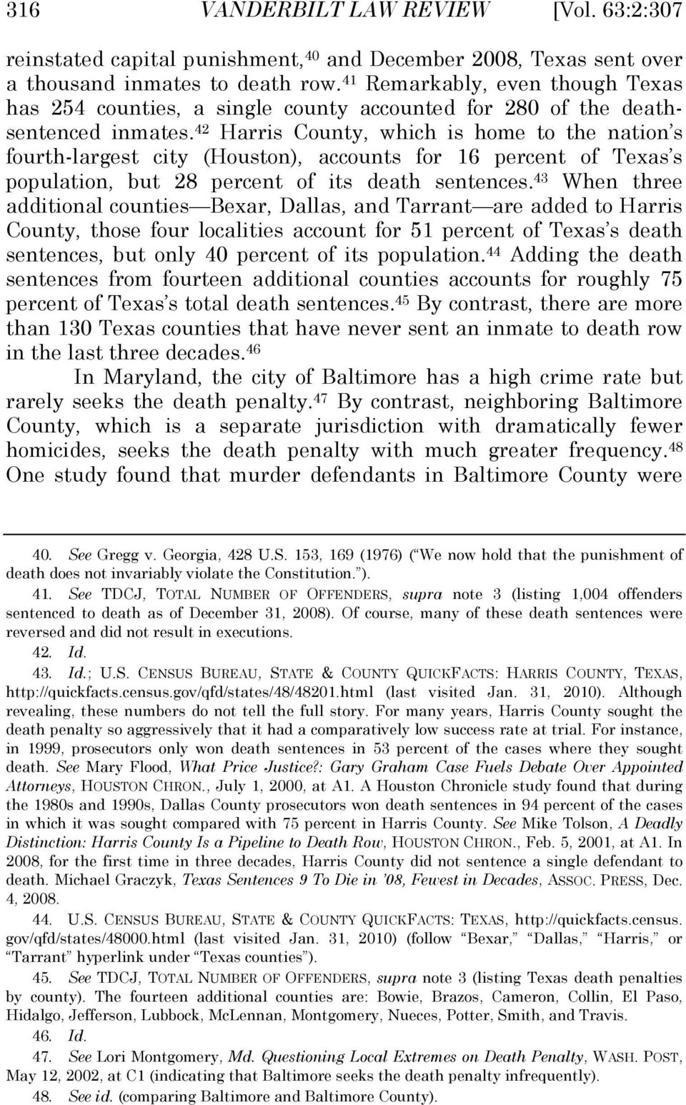 42 Harris County, which is home to the nation s fourth-largest city (Houston), accounts for 16 percent of Texas s population, but 28 percent of its death sentences.
