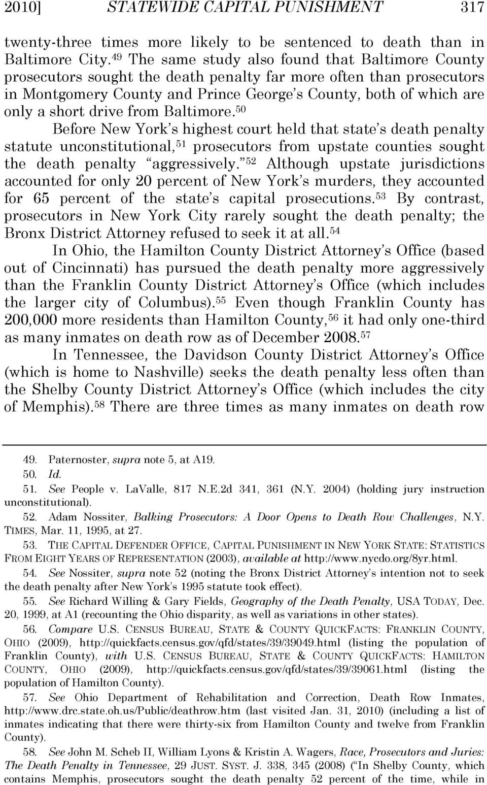drive from Baltimore. 50 Before New York s highest court held that state s death penalty statute unconstitutional, 51 prosecutors from upstate counties sought the death penalty aggressively.
