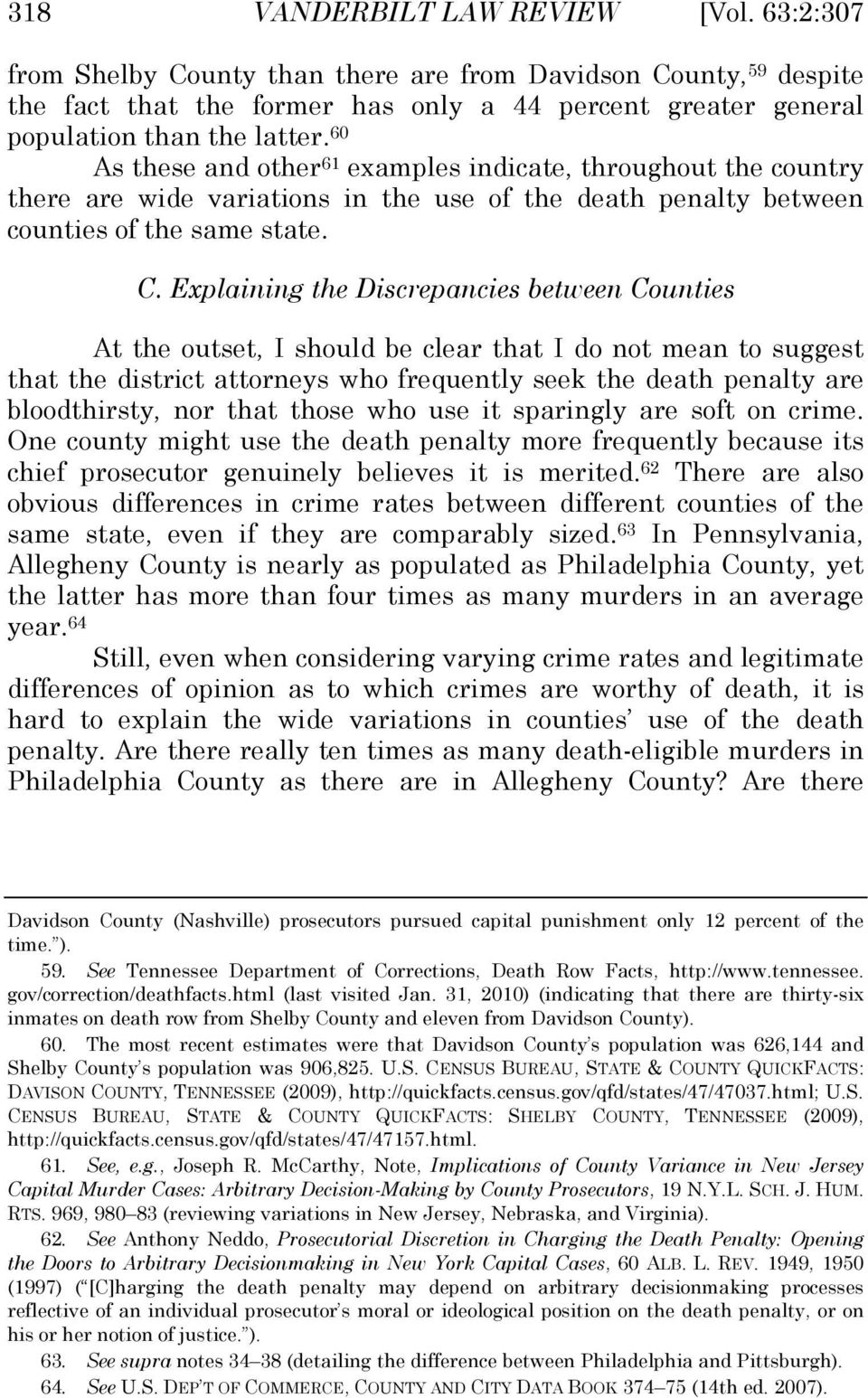 Explaining the Discrepancies between Counties At the outset, I should be clear that I do not mean to suggest that the district attorneys who frequently seek the death penalty are bloodthirsty, nor