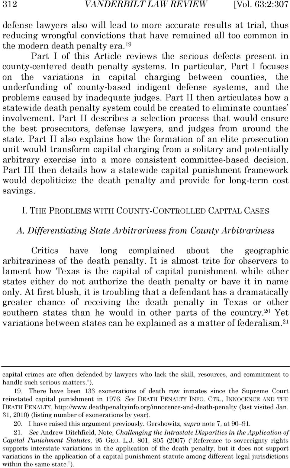 19 Part I of this Article reviews the serious defects present in county-centered death penalty systems.