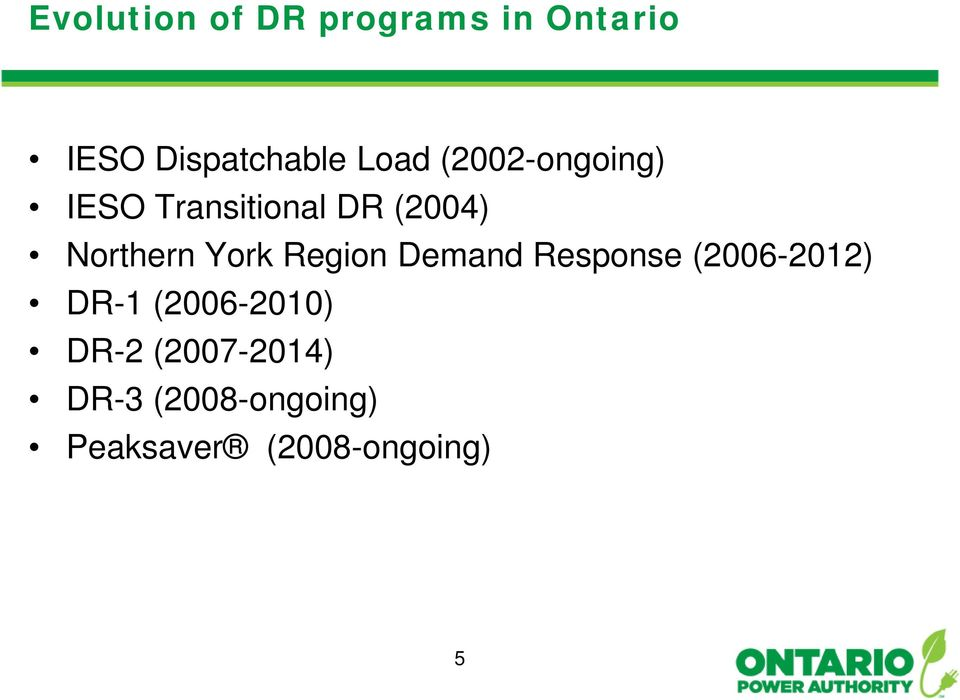 York Region Demand Response (2006-2012) DR-1 (2006-2010)
