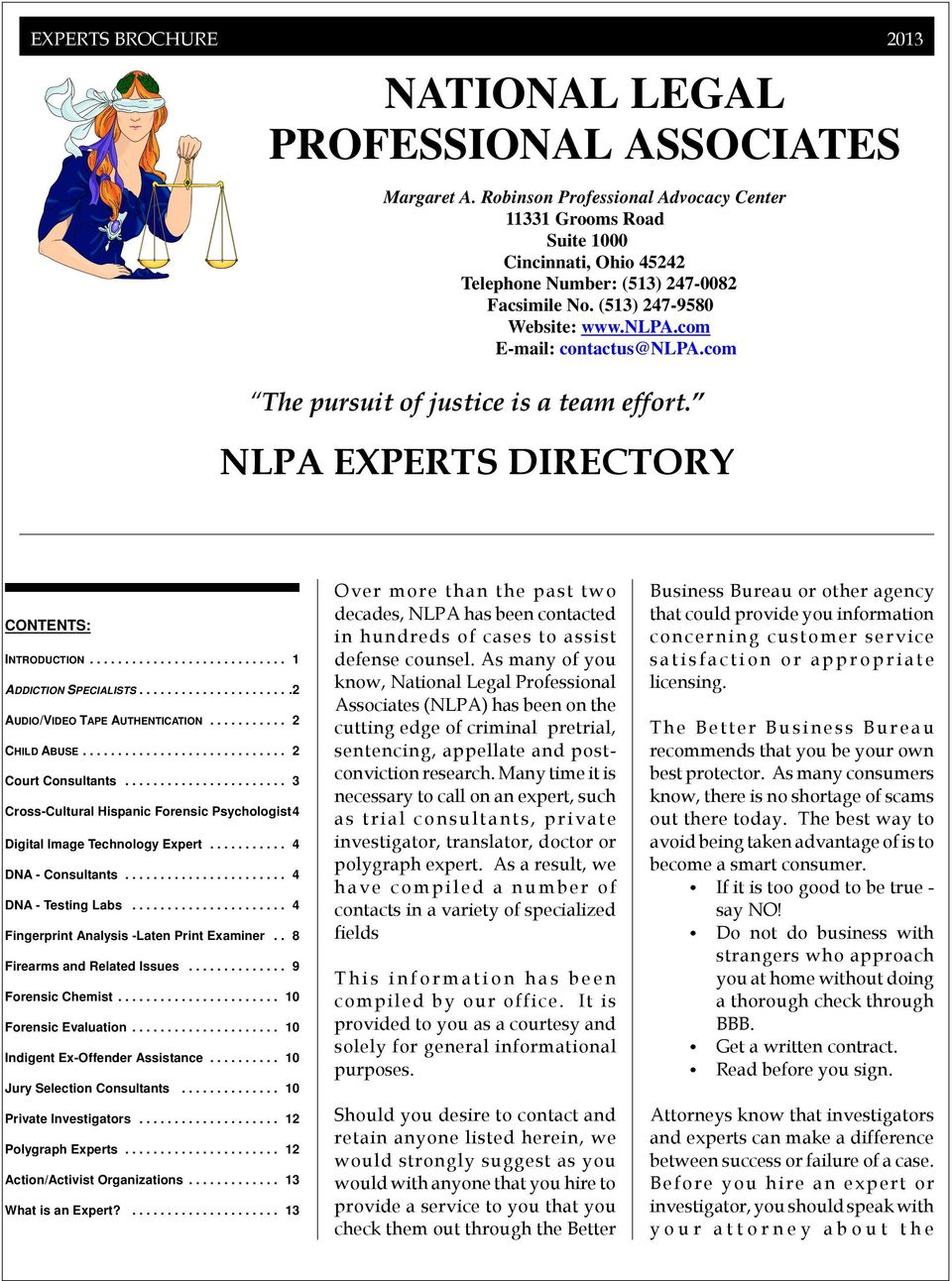 com The pursuit of justice is a team effort. NLPA EXPERTS DIRECTORY CONTENTS: INTRODUCTION... 1 ADDICTION SPECIALISTS...2 AUDIO/VIDEO TAPE AUTHENTICATION... 2 CHILD ABUSE... 2 Court Consultants.