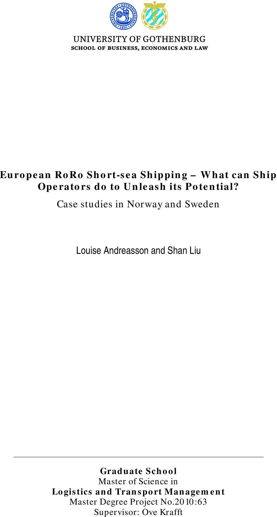 Case studies in Norway and Sweden Louise Andreasson and Shan Liu