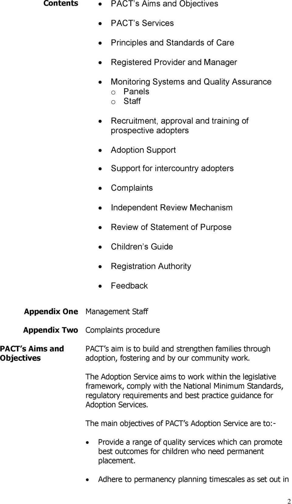 Feedback Appendix One Management Staff Appendix Two Complaints procedure PACT s Aims and Objectives PACT s aim is to build and strengthen families through adoption, fostering and by our community