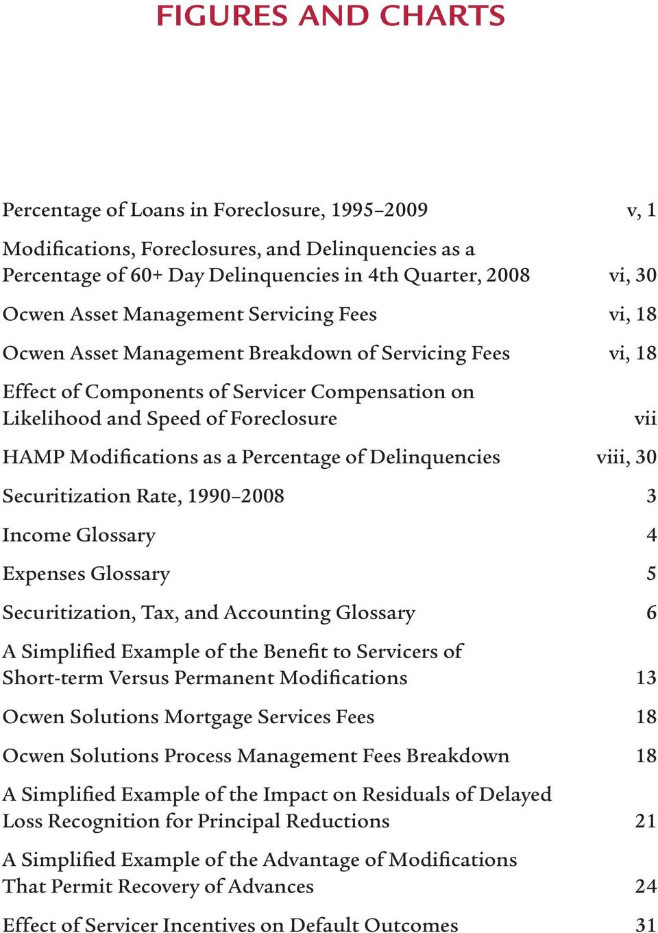 Percentage of Delinquencies viii, 30 Securitization Rate, 1990 2008 3 Income Glossary 4 Expenses Glossary 5 Securitization, Tax, and Accounting Glossary 6 A Simplified Example of the Benefit to