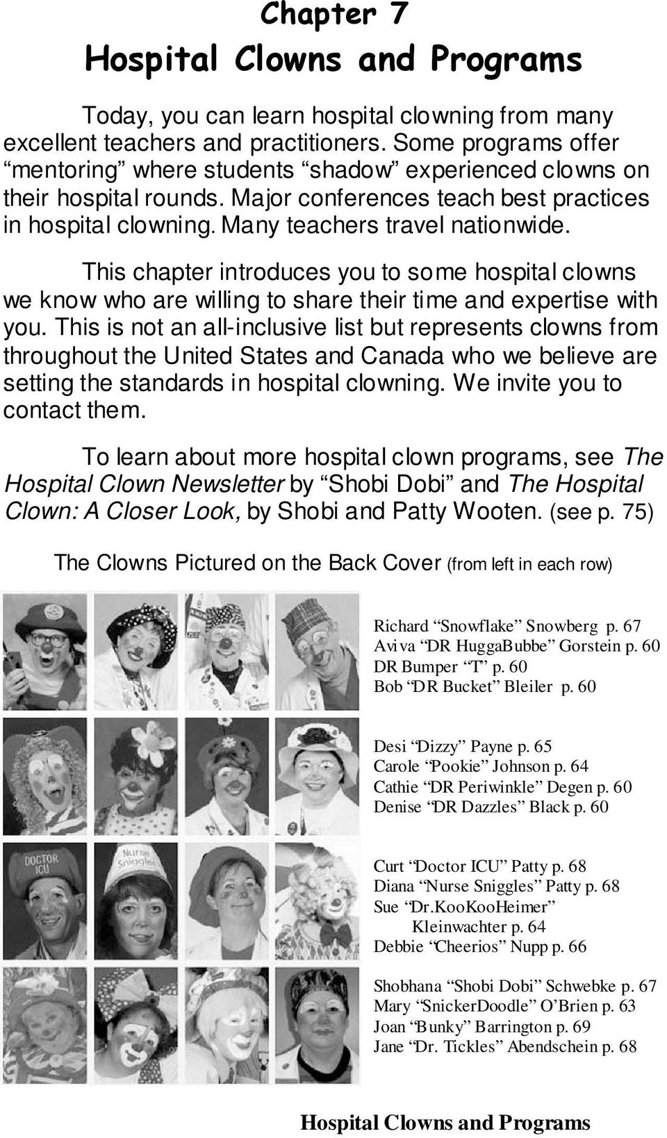 This chapter introduces you to some hospital clowns we know who are willing to share their time and expertise with you.