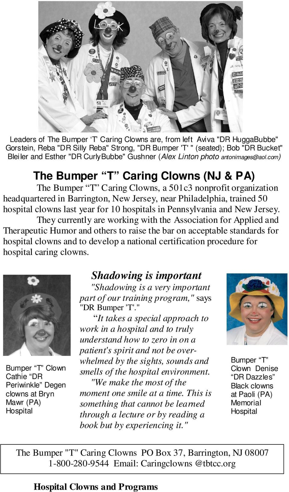 com) The Bumper T Caring Clowns (NJ & PA) The Bumper T Caring Clowns, a 501c3 nonprofit organization headquartered in Barrington, New Jersey, near Philadelphia, trained 50 hospital clowns last year