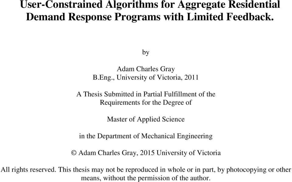 Applied Science in the Department of Mechanical Engineering Adam Charles Gray, 215 University of Victoria All rights