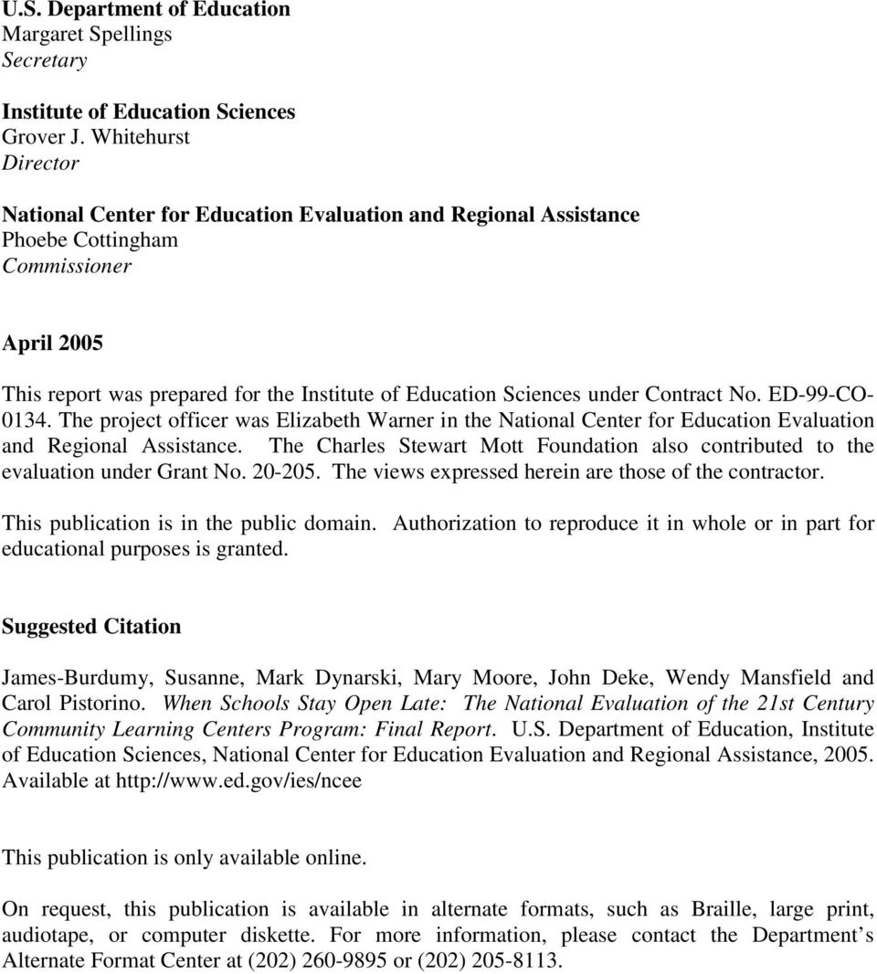 Contract No. ED-99-CO- 0134. The project officer was Elizabeth Warner in the National Center for Education Evaluation and Regional Assistance.