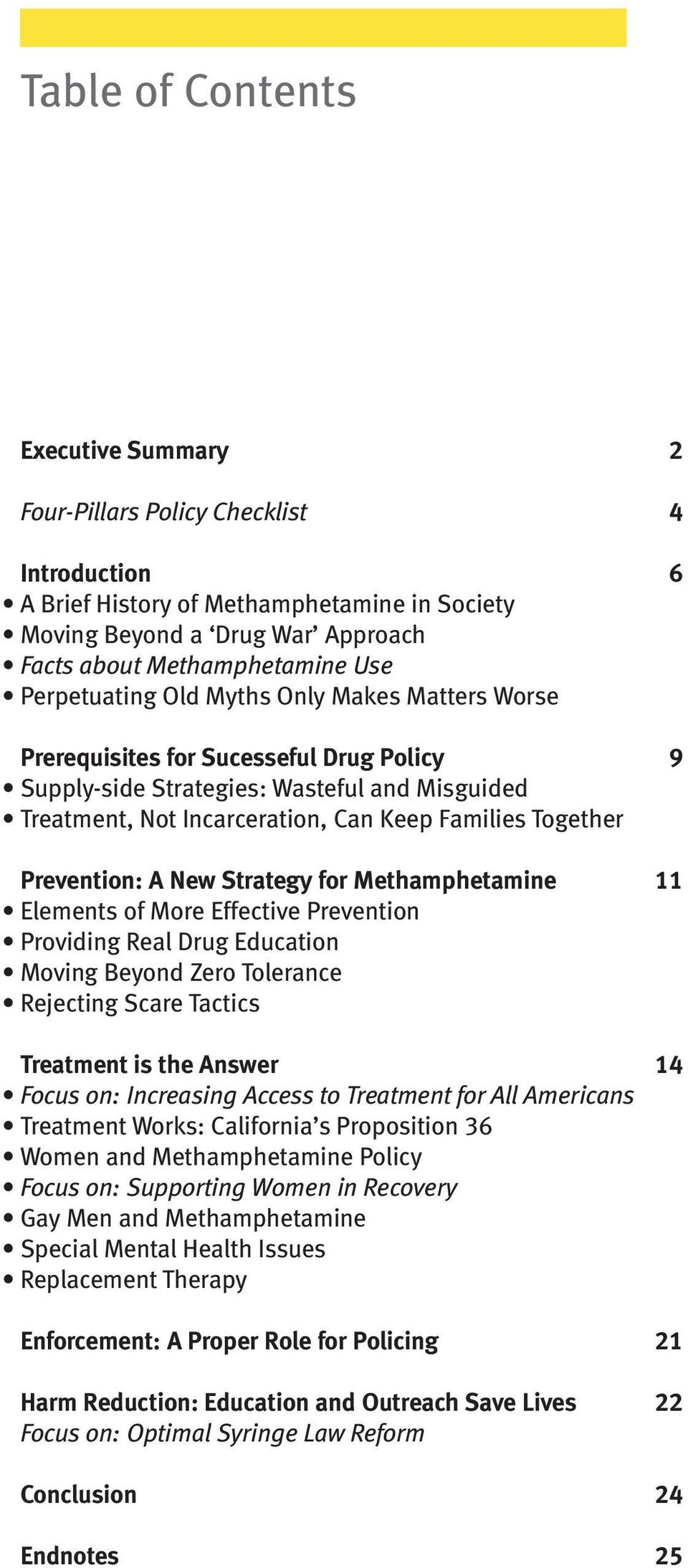 Prevention: A New Strategy for Methamphetamine 11 Elements of More Effective Prevention Providing Real Drug Education Moving Beyond Zero Tolerance Rejecting Scare Tactics Treatment is the Answer 14