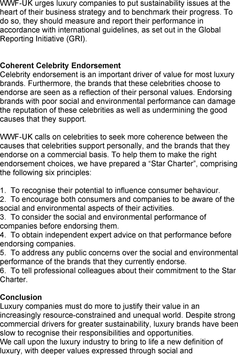 Coherent Celebrity Endorsement Celebrity endorsement is an important driver of value for most luxury brands.