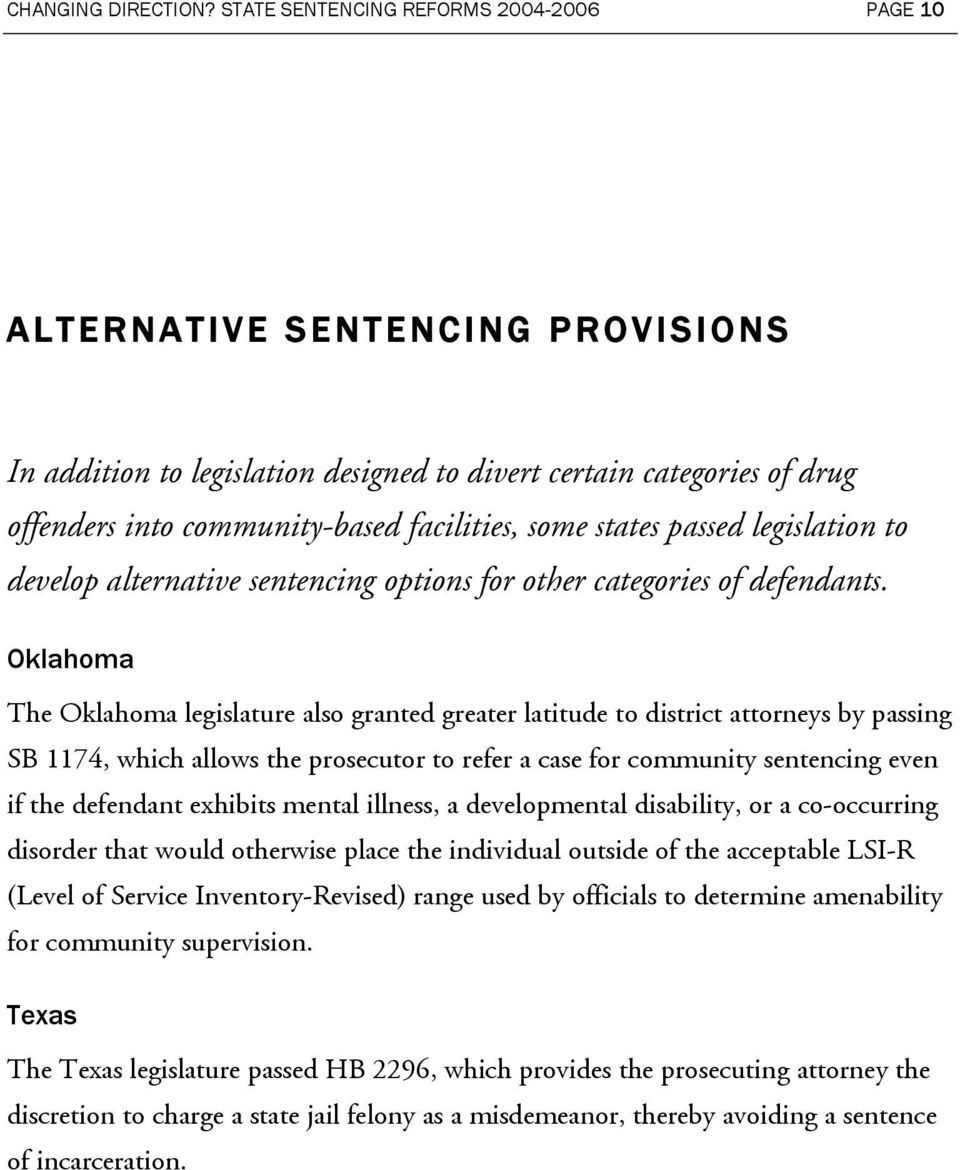states passed legislation to develop alternative sentencing options for other categories of defendants.