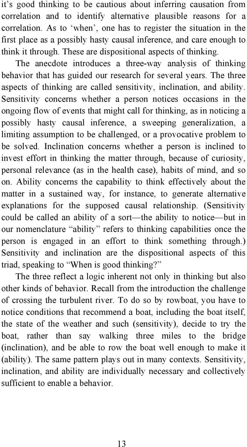 The anecdote introduces a three-way analysis of thinking behavior that has guided our research for several years. The three aspects of thinking are called sensitivity, inclination, and ability.