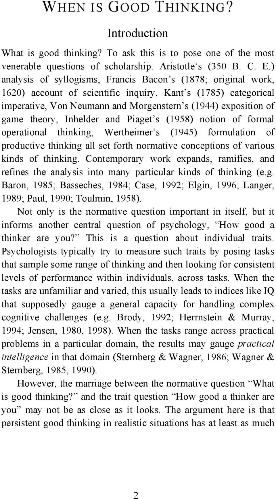 theory, Inhelder and Piaget s (1958) notion of formal operational thinking, Wertheimer s (1945) formulation of productive thinking all set forth normative conceptions of various kinds of thinking.