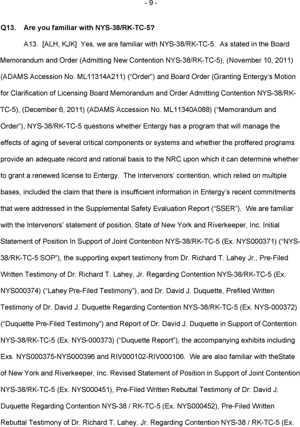 ML11314A211) ( Order ) and Board Order (Granting Entergy s Motion for Clarification of Licensing Board Memorandum and Order Admitting Contention NYS-38/RK- TC-5), (December 6, 2011) (ADAMS Accession