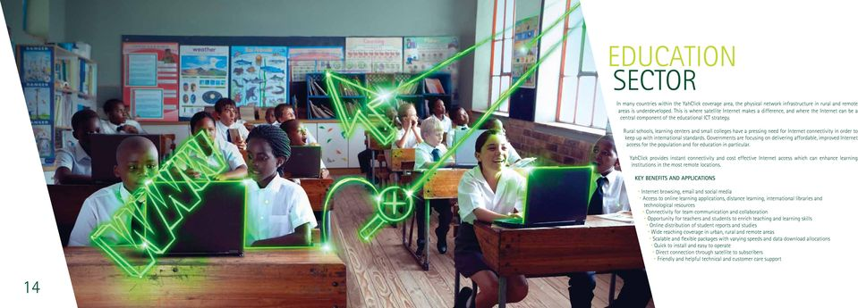 Rural schools, learning centers and small colleges have a pressing need for Internet connectivity in order to keep up with international standards.