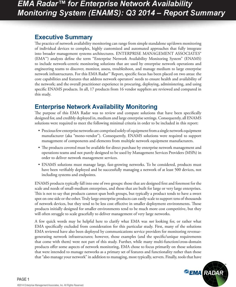 ENTERPRISE MANAGEMENT ASSOCIATES (EMA ) analysts define the term Enterprise Network Availability Monitoring System (ENAMS) to include network-centric monitoring solutions that are used by enterprise