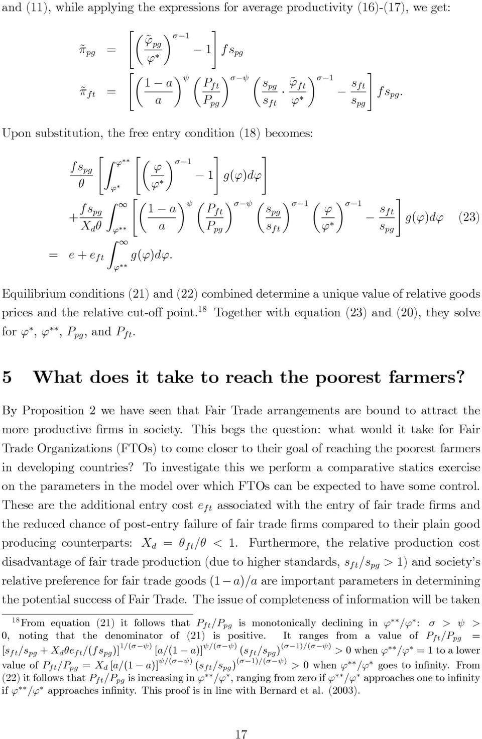 cut-o point. 8 for,,, and P ft. Together with equation (23) and (20), they solve 5 What does it take to reach the poorest farmers?