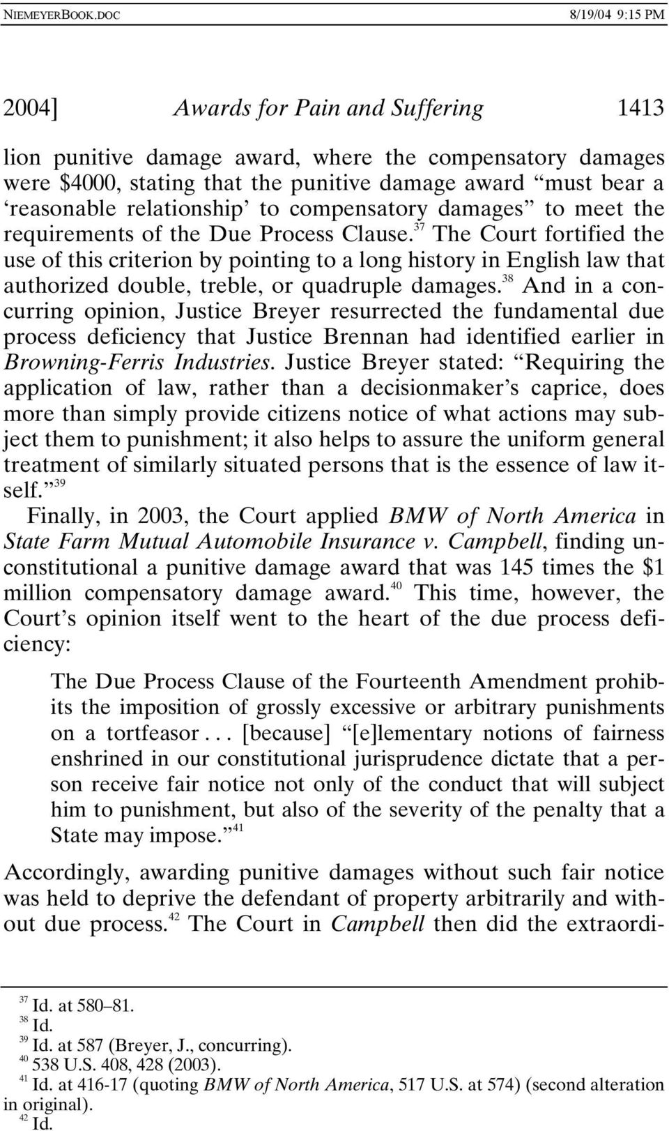 37 The Court fortified the use of this criterion by pointing to a long history in English law that authorized double, treble, or quadruple damages.