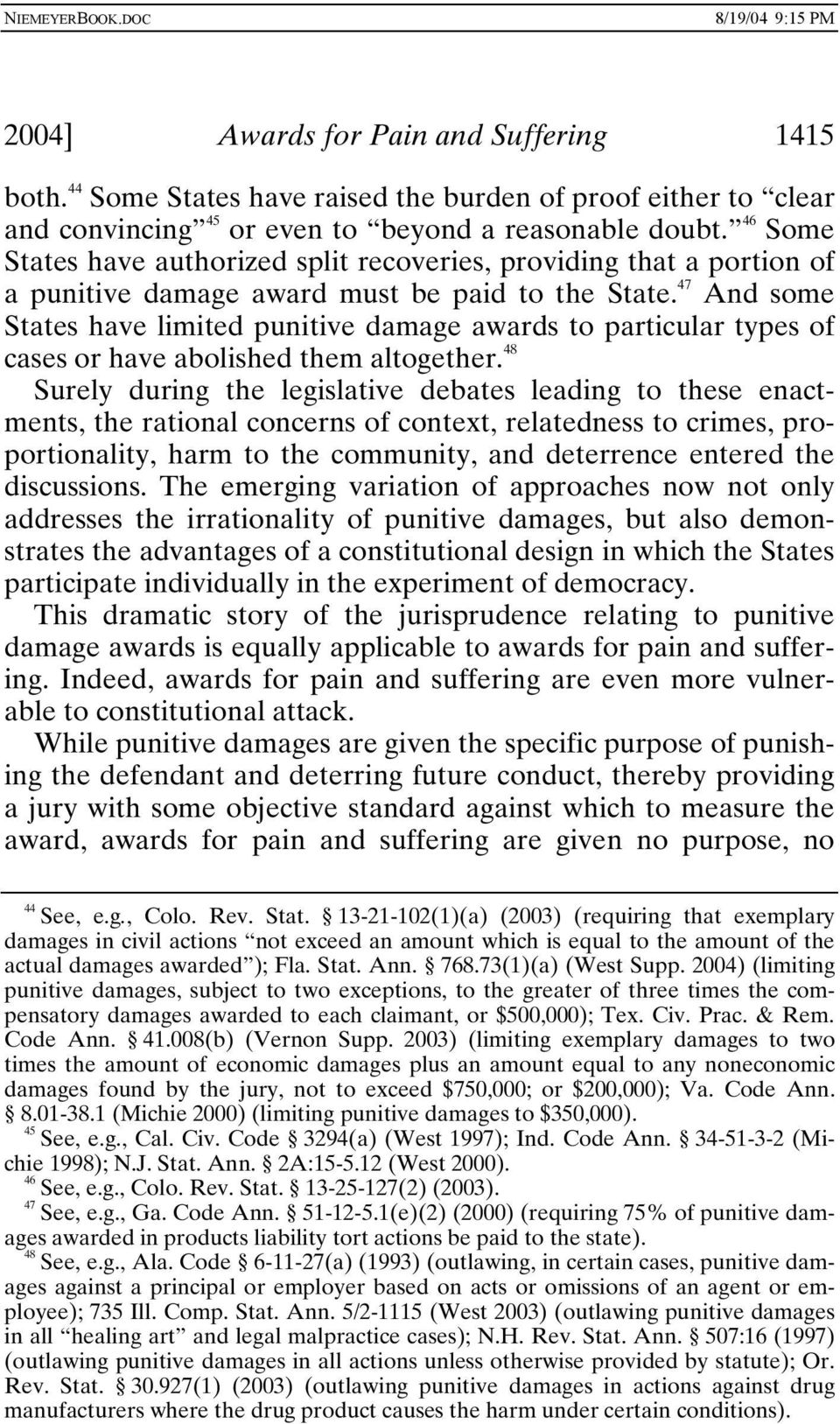 47 And some States have limited punitive damage awards to particular types of cases or have abolished them altogether.