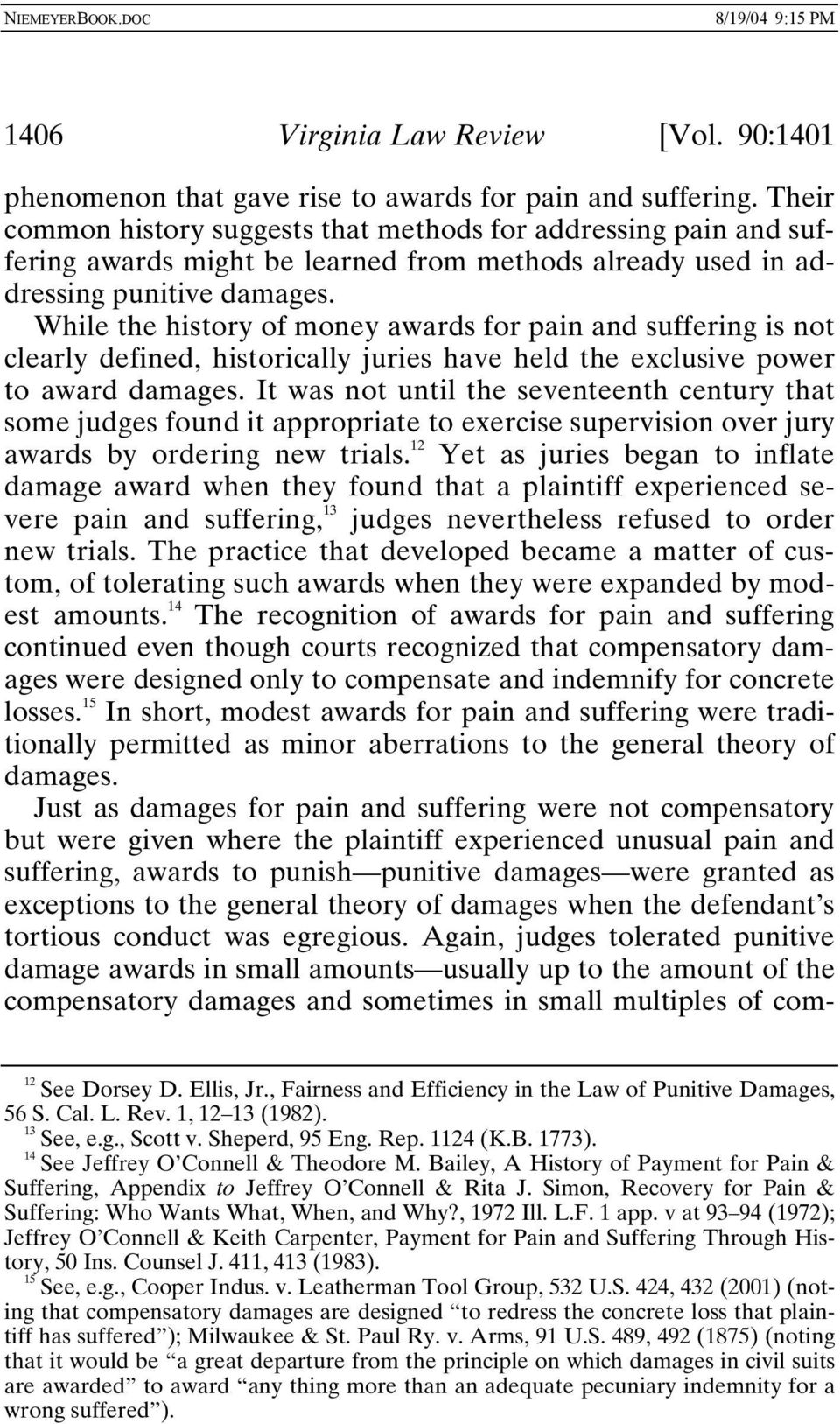 While the history of money awards for pain and suffering is not clearly defined, historically juries have held the exclusive power to award damages.