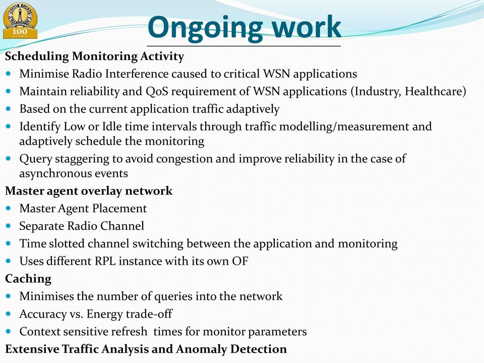 improve reliability in the case of asynchronous events Master agent overlay network Master Agent Placement Separate Radio Channel Time slotted channel switching between the application and monitoring