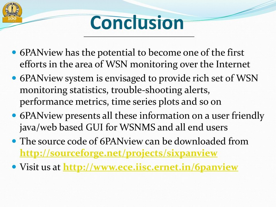 plots and so on 6PANview presents all these information on a user friendly java/web based GUI for WSNMS and all end users The