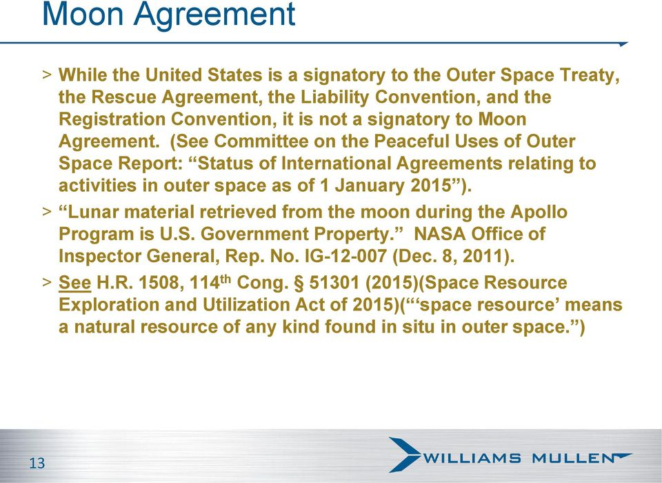 (See Committee on the Peaceful Uses of Outer Space Report: Status of International Agreements relating to activities in outer space as of 1 January 2015 ).