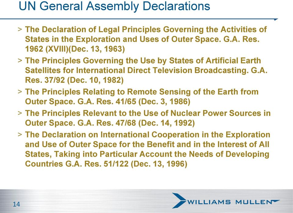 10, 1982) > The Principles Relating to Remote Sensing of the Earth from Outer Space. G.A. Res. 41/65 (Dec. 3, 1986) > The Principles Relevant to the Use of Nuclear Power Sources in Outer Space. G.A. Res. 47/68 (Dec.