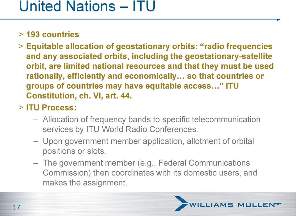 Constitution, ch. VI, art. 44. > ITU Process: Allocation of frequency bands to specific telecommunication services by ITU World Radio Conferences.