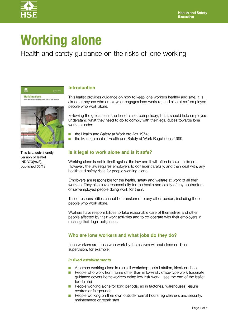 Following the guidance in the leaflet is not compulsory, but it should help employers understand what they need to do to comply with their legal duties towards lone workers under: the Health and