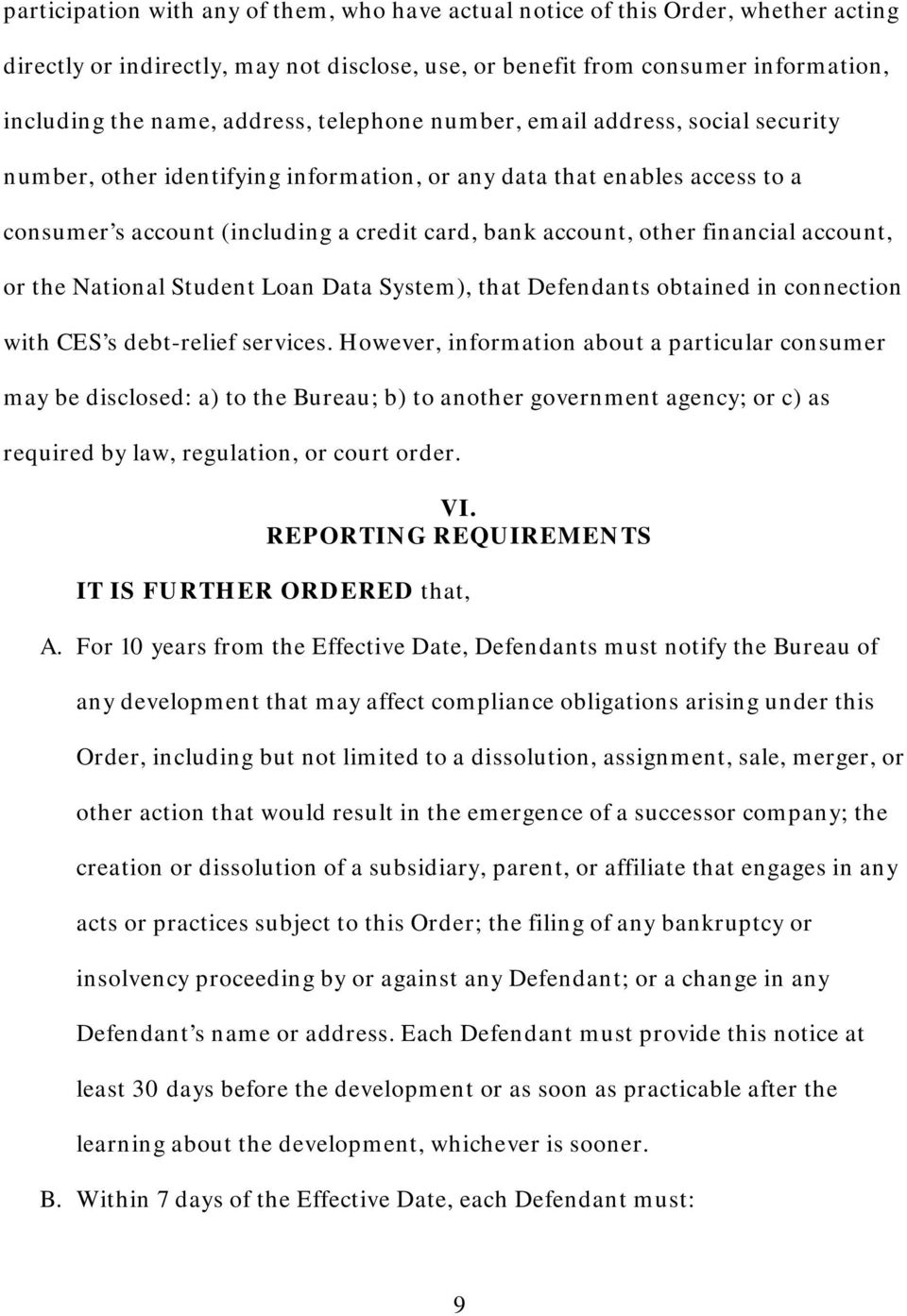 account, or the National Student Loan Data System), that Defendants obtained in connection with CES s debt-relief services.