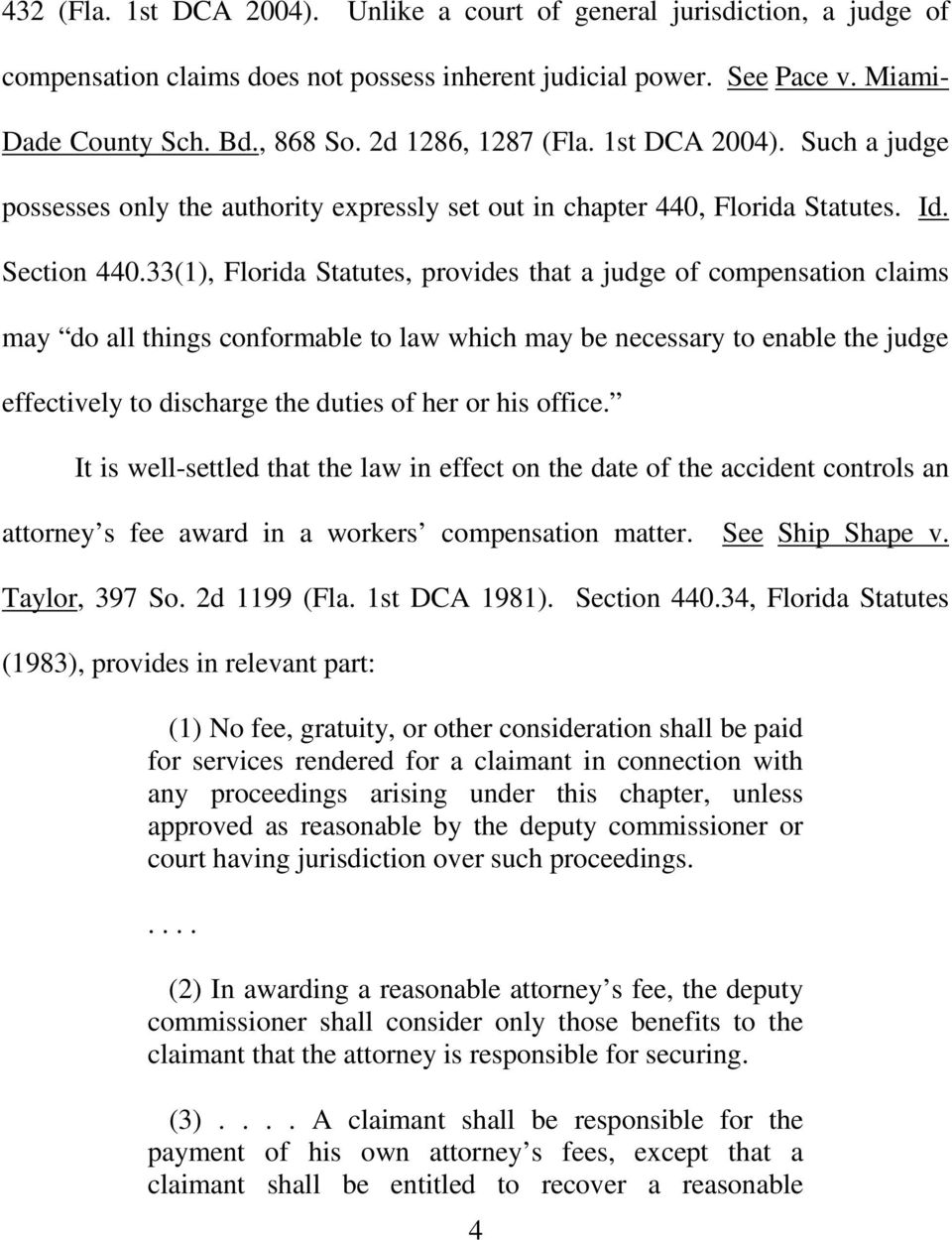 33(1), Florida Statutes, provides that a judge of compensation claims may do all things conformable to law which may be necessary to enable the judge effectively to discharge the duties of her or his
