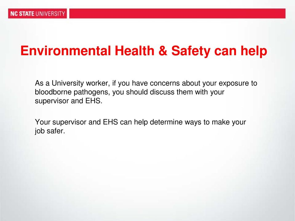 pathogens, you should discuss them with your supervisor and EHS.