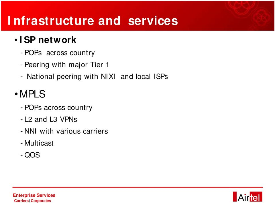with NIXI and local ISPs MPLS - POPs across country -