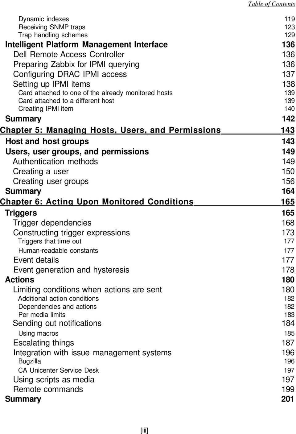 Managing Hosts, Users, and Permissions 143 Host and host groups 143 Users, user groups, and permissions 149 Authentication methods 149 Creating a user 150 Creating user groups 156 Summary 164 Chapter