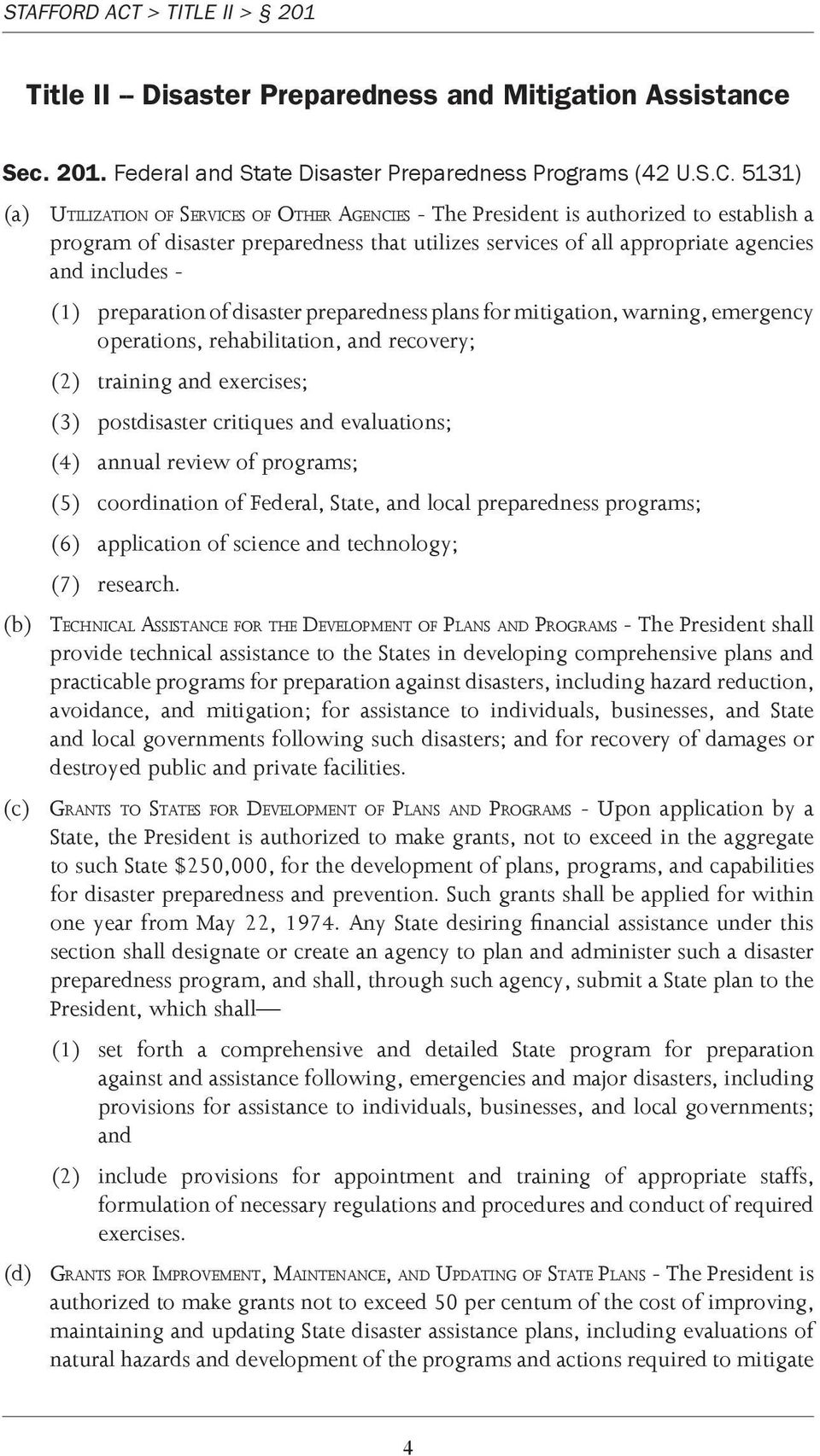 5131) (a) Utilization of services of other agencies - The President is authorized to establish a program of disaster preparedness that utilizes services of all appropriate agencies and includes - (1)