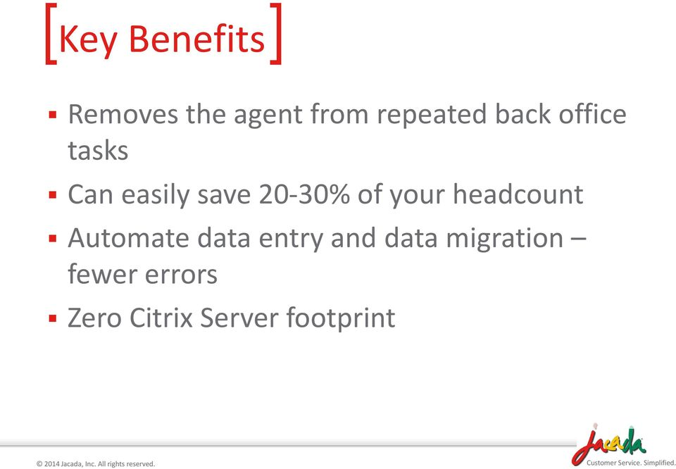 20-30% of your headcount Automate data entry