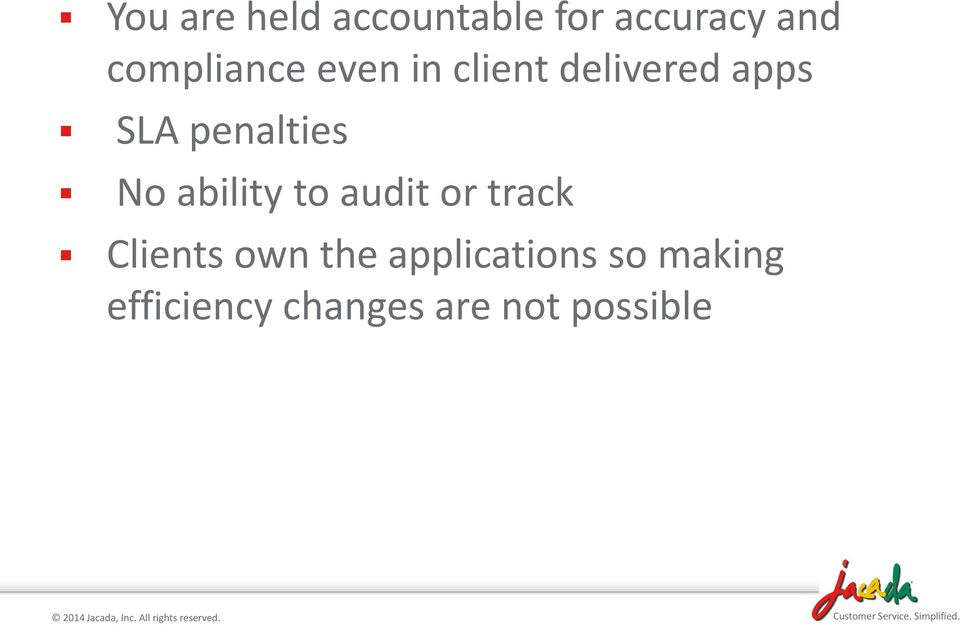 penalties No ability to audit or track Clients