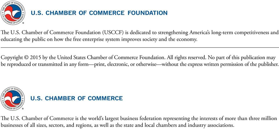 society and the economy. Copyright 2015 by the United States Chamber of Commerce Foundation. All rights reserved.