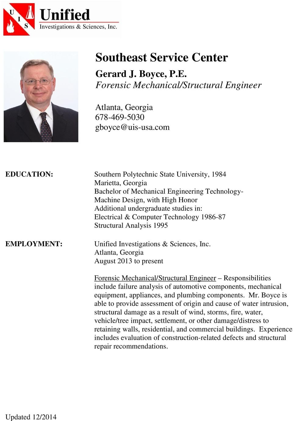 Electrical & Computer Technology 1986-87 Structural Analysis 1995 EMPLOYMENT: Unified Investigations & Sciences, Inc.