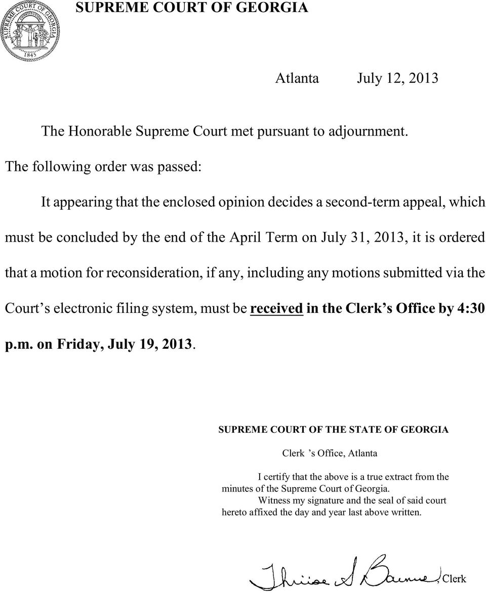 ordered that a motion for reconsideration, if any, including any motions submitted via the Court s electronic filing system, must be received in the Clerk s Office by 4:30 p.m. on Friday, July 19, 2013.