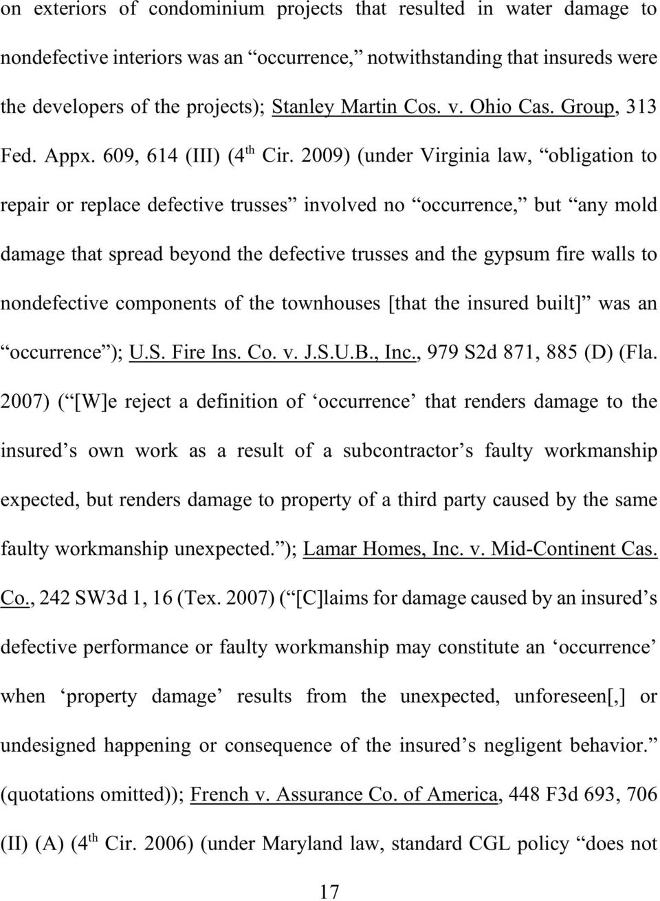 2009) (under Virginia law, obligation to repair or replace defective trusses involved no occurrence, but any mold damage that spread beyond the defective trusses and the gypsum fire walls to