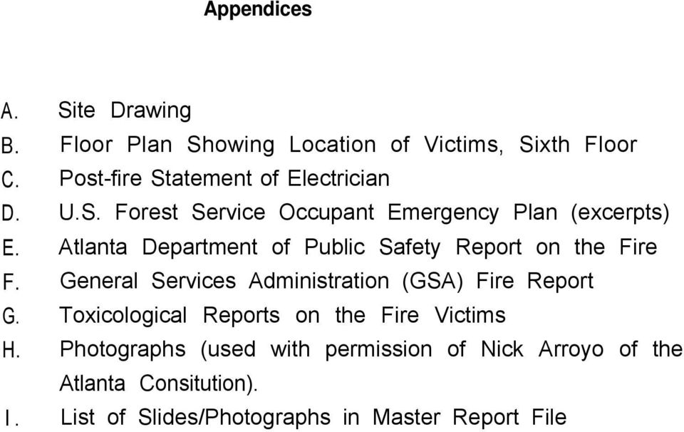 Atlanta Department of Public Safety Report on the Fire F. General Services Administration (GSA) Fire Report G.