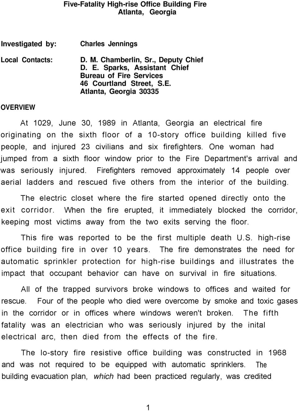 Atlanta, Georgia 30335 OVERVIEW At 1029, June 30, 1989 in Atlanta, Georgia an electrical fire originating on the sixth floor of a 10-story office building killed five people, and injured 23 civilians
