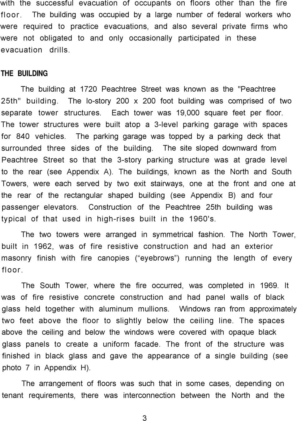 "in these evacuation drills. THE BUILDING The building at 1720 Peachtree Street was known as the ""Peachtree 25th"" building."