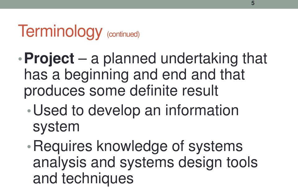definite result Used to develop an information system