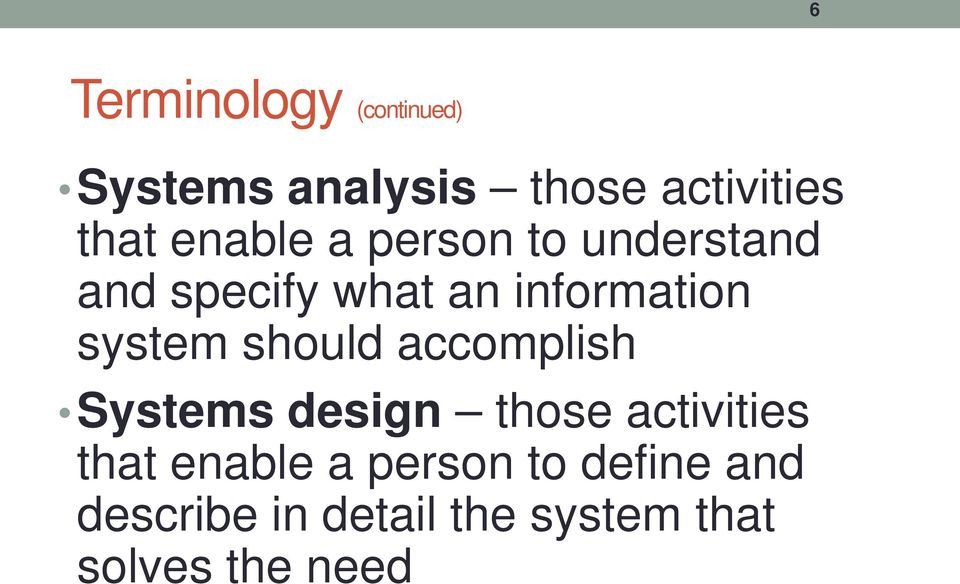 system should accomplish Systems design those activities that