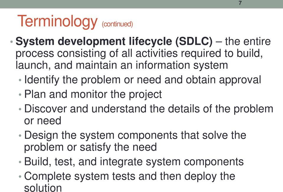 the project Discover and understand the details of the problem or need Design the system components that solve the