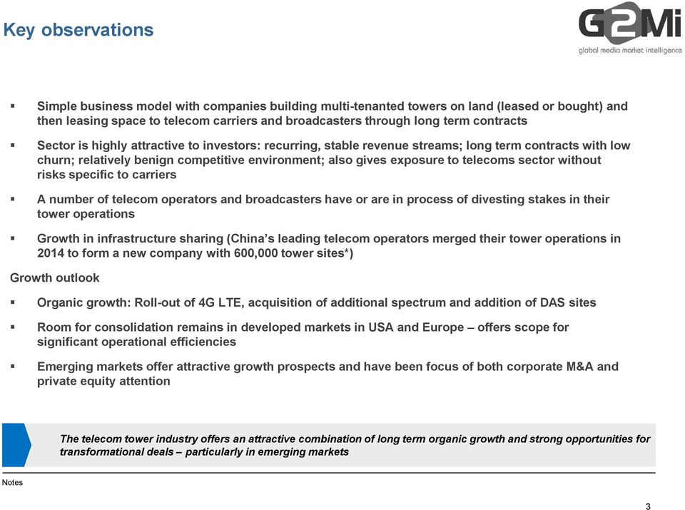 without risks specific to carriers A number of telecom operators and broadcasters have or are in process of divesting stakes in their tower operations Growth in infrastructure sharing (China s